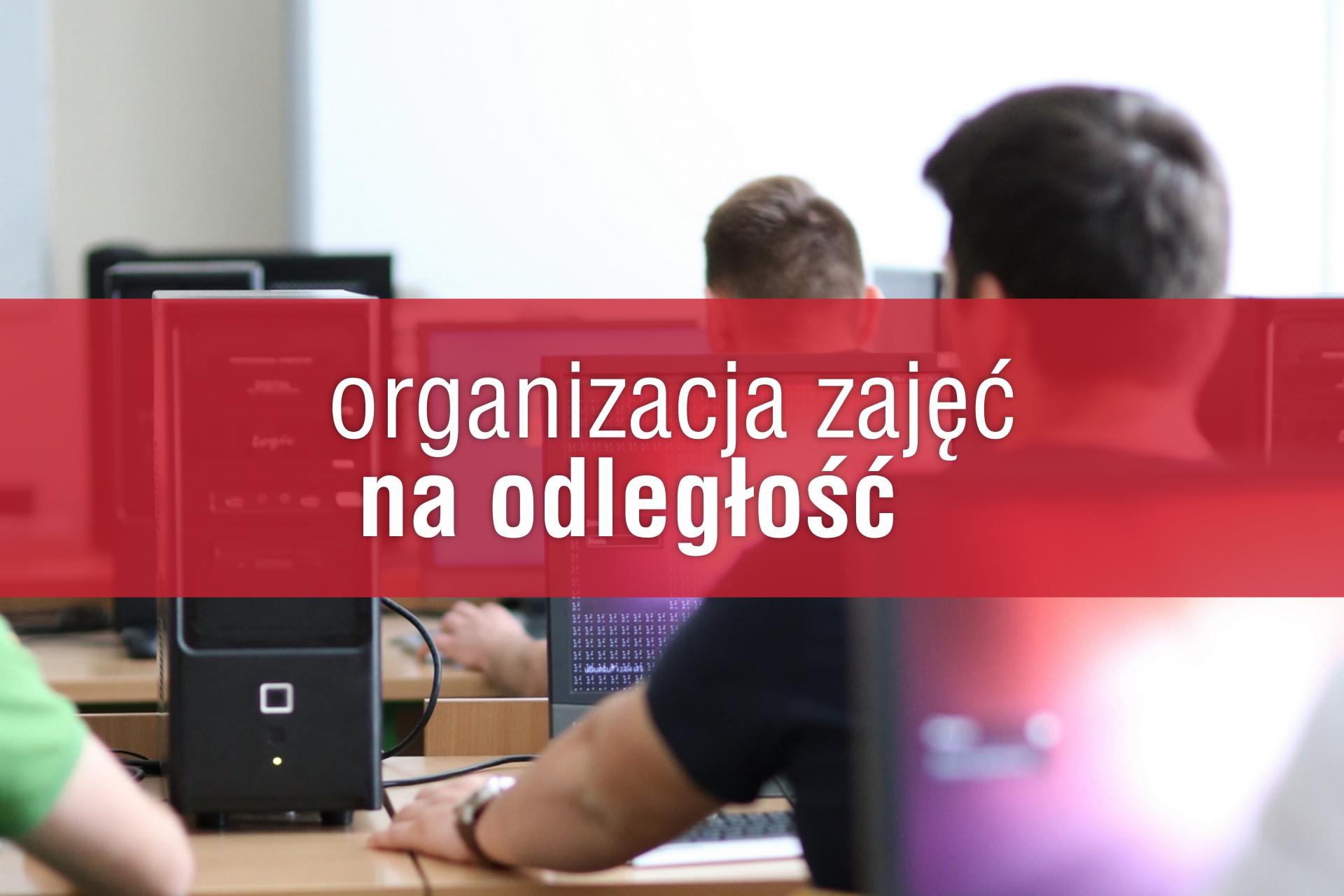 Organizacja zajęć na odległość
