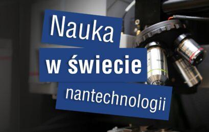 Nanotechnologie – Nauka w wymiarze pojedynczych atomów